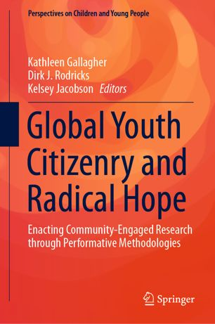 "Cover of Dr. Kathleen Gallagher's book ""Global Youth Citizenry and Radical Hope: Enacting Community-Engaged Research through Performative Methodologies"""