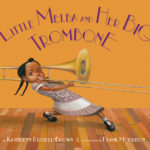 Book Cover: Little Melba and Her Big Trombone