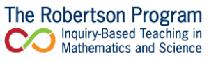 The Robertson Program for Inquiry-Based Teaching in Mathematics and Science
